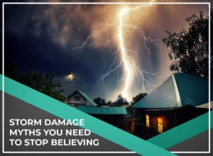 Storm Damage Myths You Need to Stop Believing
