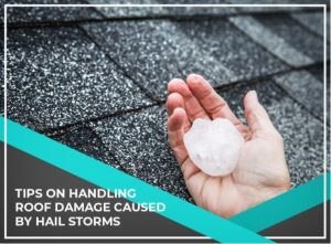 Tips on Handling Roof Damage Caused by Hail Storms